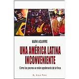 Una América Latina inconveniente: Cómo los peones se están apoderando de la finca (Ensayo)