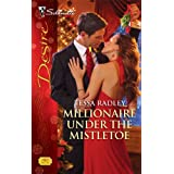 Millionaire Under the Mistletoe (Silhouette Desire)by Tessa Radley