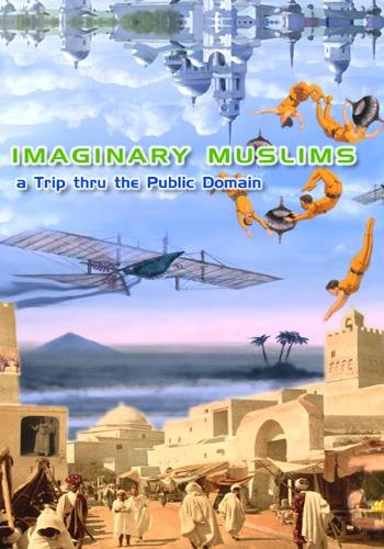 Imaginary Muslims & Other Perfect Strangers