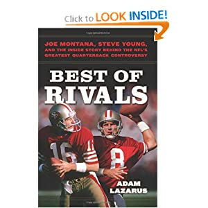 Best of Rivals: Joe Montana, Steve Young, and the Inside Story behind the NFL's Greatest Quarterback... by Adam Lazarus
