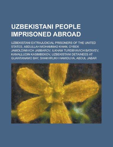 Uzbekistani People Imprisoned Abroad: Uzbekistani Extrajudicial Prisoners of the United States, Abdullah Mohammad Khan