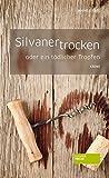 Silvaner trocken oder ein tödlicher Tropfen