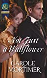 Not Just a Wallflower (Mills & Boon Historical)