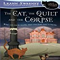 The Cat, the Quilt, and the Corpse: A Cats in Trouble Mystery, Book 1 Audiobook by Leann Sweeney Narrated by Vanessa Johansson