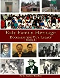 img - for Ealy Family Heritage: Documenting Our Legacy (Volume 1) book / textbook / text book