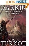 Darkin: The Prophecy of the Key (The Darkin Saga Book 2)