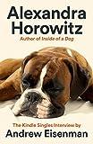 Alexandra Horowitz: The Kindle Singles Interview (Kindle Single)