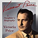 Vincent Price: A Daughter's Biography (       UNABRIDGED) by Victoria Price Narrated by Linda Henning