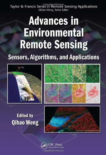 Advances in Environmental Remote Sensing: Sensors, Algorithms, and Applications (Remote Sensing Applications Series)