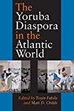 img - for The Yoruba Diaspora In The Atlantic World book / textbook / text book
