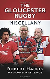 The Gloucester Rugby Miscellany from The History Press