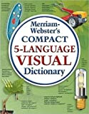 Merriam-Webster's Compact 5-Language Visual Dictionary