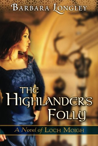 The Highlander's Folly (The Novels of Loch Moigh) PDF