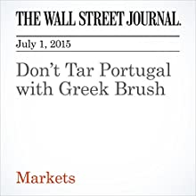 Don't Tar Portugal with Greek Brush (       UNABRIDGED) by Richard Barley Narrated by Ken Borgers
