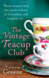 Vanessa Greene The Vintage Teacup Club