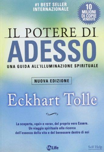 Il potere di adesso Una guida all'illuminazione spirituale PDF