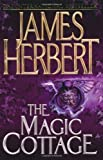 The Magic Cottage by Herbert, James 2 edition (2007) James Herbert