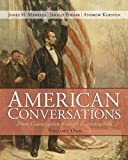 img - for American Conversations: From Colonization through Reconstruction, Volume 1 1st edition by Merrell, James H., Podair, Jerald, Kersten, Andrew (2012) Paperback book / textbook / text book