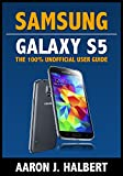 Samsung Galaxy S5: The 100% Unofficial User Guide (English Edition)