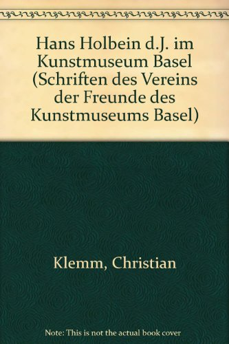 Hans Holbein D.J. im Kunstmuseum Basel, Klemm, Christian