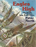 Eagles High: The Battle of Britain (0850528895) by North, Peter
