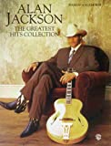 Alan Jackson -- The Greatest Hits Collection: Piano/Vocal/Chords
