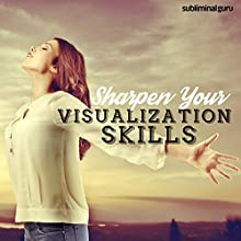 Sharpen Your Visualisation Skills: Make Visualization Easy with Subliminal Messages Discours Auteur(s) :  Subliminal Guru Narrateur(s) :  Subliminal Guru