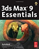 3ds Max 9 Essentials: Autodesk Media and Entertainment Courseware - 0240809084