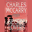 The Secret Lovers: A Paul Christopher Novel Audiobook by Charles McCarry Narrated by Stefan Rudnicki