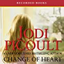Change of Heart (       UNABRIDGED) by Jodi Picoult Narrated by Nicole Poole, Stafford Clark-Price, Jim Frangione, Danielle Ferland, Jennifer Ikeda