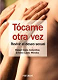 img - for T came otra vez / Touch me again: Revivir El Deseo Sexual (Spanish Edition) book / textbook / text book