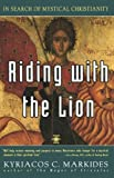Riding with the Lion: In Search of Mystical Christianity (Arkana)