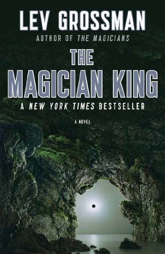 The Magician King: A Novel (Magicians Trilogy), Grossman, Lev