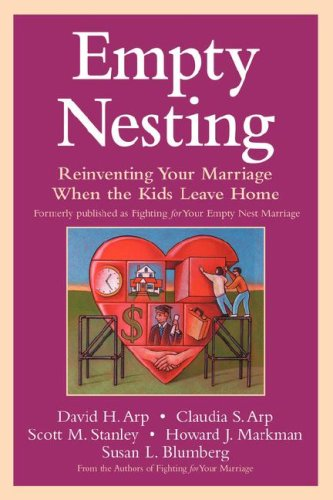 Image for Empty Nesting: Reinventing Your Marriage When the Kids Leave Home