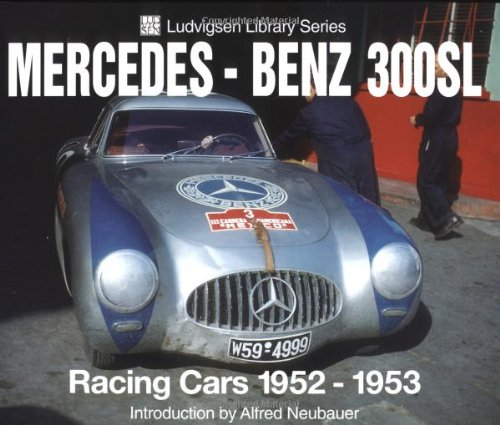 Mercedes-Benz 300SL: Racing Cars 1952-1953 (Ludvigsen Library)