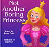 Not Another Boring Princess