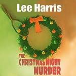 The Christmas Night Murder: A Christine Bennett Mystery | Lee Harris