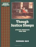 img - for Though Justice Sleeps: African Americans 1880-1900 (The Young Oxford History of African Americans) book / textbook / text book