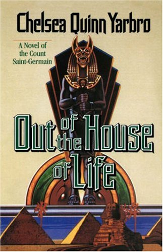 Out of the House of Life: A Novel of the Count Saint-Germain (St. Germain), Chelsea Quinn Yarbro
