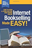Joe Waynick Internet Bookselling Made Easy! How to Earn a Living Selling Used Books Online: 1