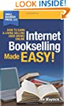 Internet Bookselling Made Easy!: How...