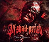 echange, troc All Shall Perish - This Is Where It Ends