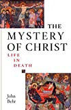 img - for The Mystery of Christ: Life in Death book / textbook / text book