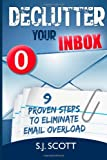 img - for Declutter Your Inbox: 9 Proven Steps to Eliminate Email Overload book / textbook / text book