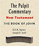 img - for The Pulpit Commentary-Book of John (New Testament) book / textbook / text book