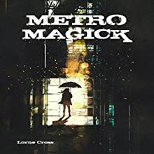 Metro Magick Audiobook by Lorne Cross Narrated by Anders Magnus Anderson