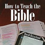 How to Teach the Bible | David Bergsland