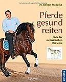 Pferde gesund reiten - nach der medizinischen Reitlehre