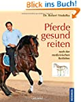 Pferde gesund reiten: nach der medizi...