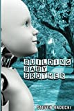 img - for Building Baby Brother book / textbook / text book